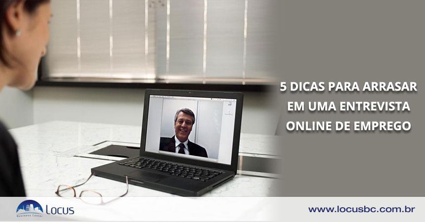 5 dicas para arrasar em uma entrevista online de emprego